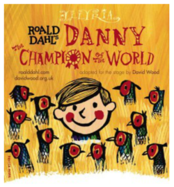 Roald Dahl's Danny the Champion of the World